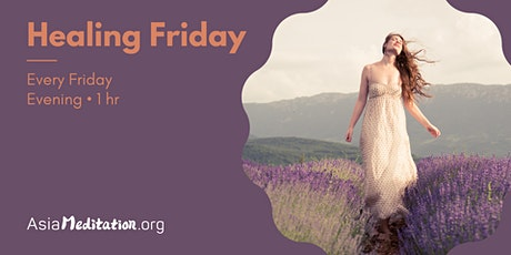 Healing Friday • Free Online Meditation • Every Friday 10pm • tickets