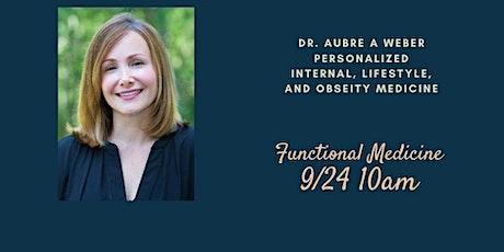Functional Medicine with Dr. Aubrey Weber tickets