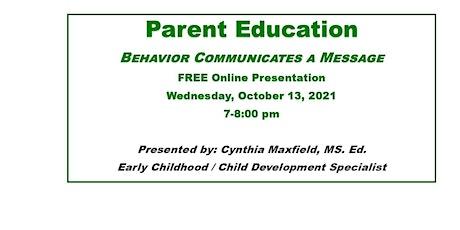 Free Online Parent Education: Behavior Communicates a Message tickets