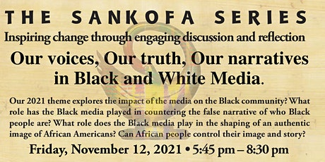 Our voices, Our truth, Our narratives in Black and White Media - Sankofa tickets
