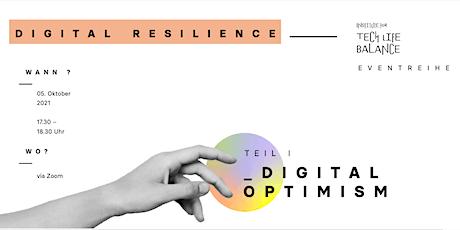 Digitale Resilienz Eventreihe - Teil I // Digitaler Optimismus Tickets