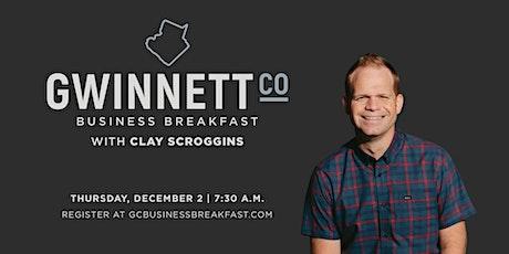 Gwinnett County Business Breakfast Live with Clay Scroggins tickets