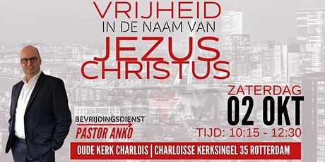 Vrijheid in de Naam van Jezus Christus | Bevrijdingsdienst tickets