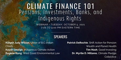 Climate Finance 101: Pensions, Investments, Banks, and Indigenous Rights tickets