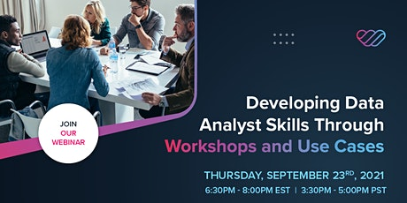 [Webinar] Developing Data Analyst Skills Through Workshops and Use Cases tickets