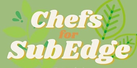 Chefs  For Sub Edge Farm tickets
