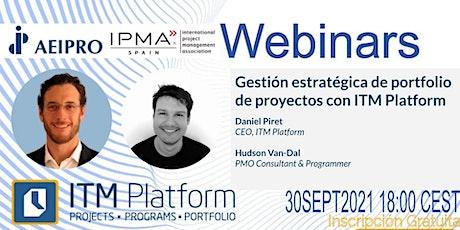 Gestión estratégica de portfolio de proyectos con ITM Platform entradas
