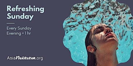 Refreshing Sunday • Free Online Meditation • Every Sunday 8pm • tickets