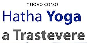 Corso di HATHA YOGA a TRASTEVERE - lezione di prova...