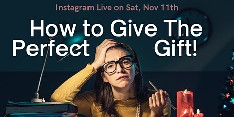Instagram Live - How to Give the Perfect Gift this Christmas! tickets