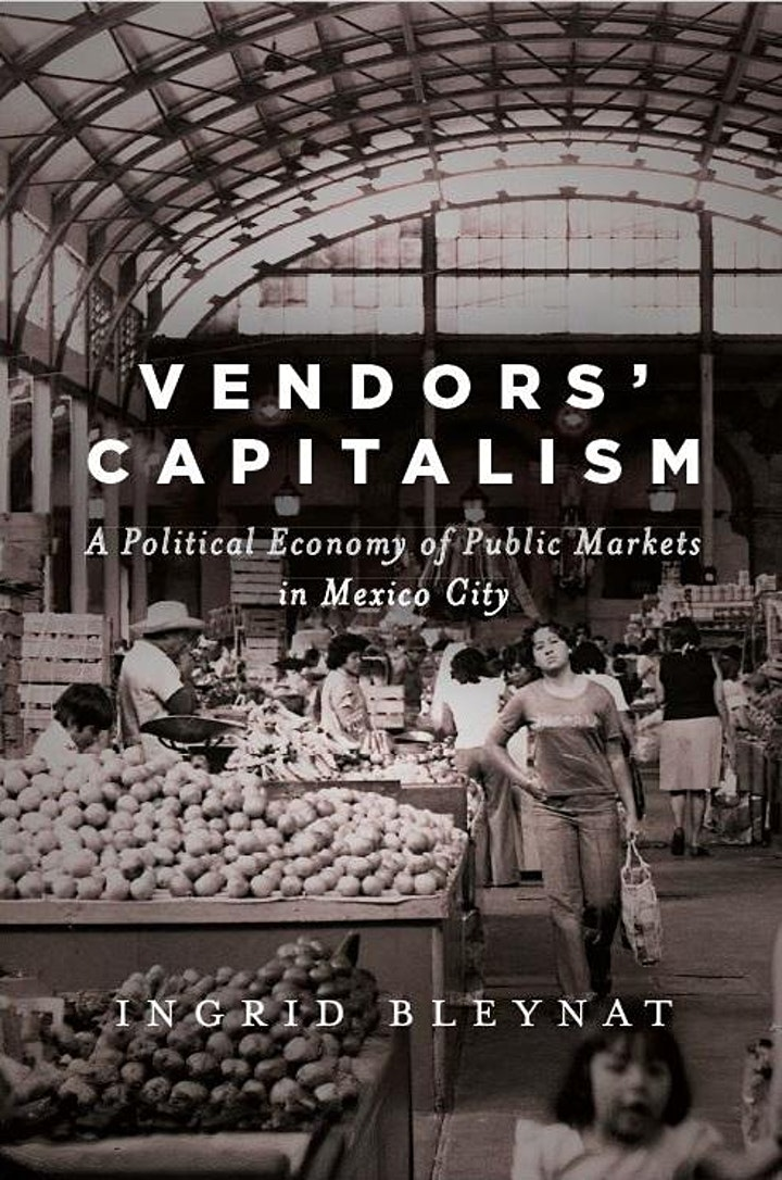 Vendors' Capitalism: a political economy of public markets in Mexico City image