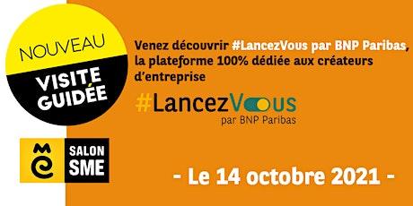 Venez découvrir l'offre #LancezVous par BNP PARIBAS billets
