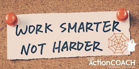 Work Smarter, Not Harder tickets