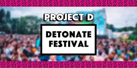 Detonate Festival Nottingham x Project D tickets