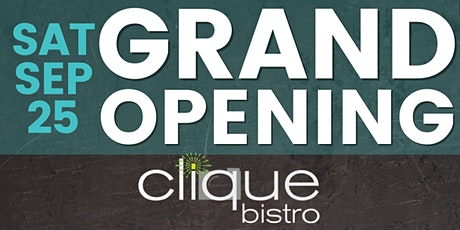 CLIQUE Bistro GRAND OPENING tickets