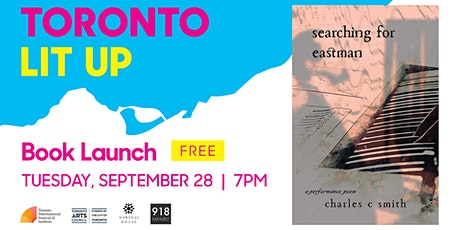 """Toronto Lit Up book launch: """"searching for eastman"""" by charles c. smith tickets"""