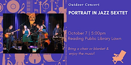 Outdoor Concert with the Portrait In Jazz Sextet tickets