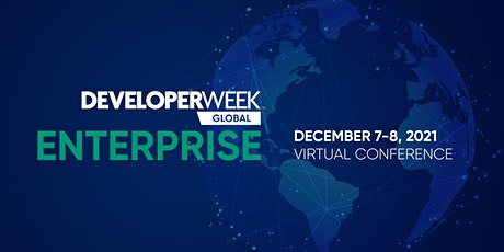 DeveloperWeek Global: Enterprise 2021 tickets
