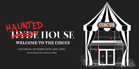 Haunted House: Welcome To The Circus tickets