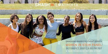 SMASH | Athleta: SMASHing Barriers - Women in STEM Panel tickets