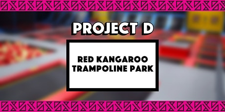 Red Kangaroo Trampoline Park x Project D tickets