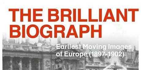 The Brilliant Biograph: Early Moving Images from Europe tickets