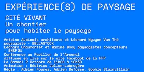 EXPÉRIENCE(S) DE PAYSAGE « CITE VIVANT » - 2 OCTOBRE 2021 à 11h00 billets