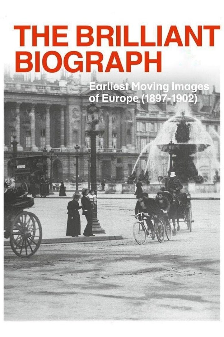 The Brilliant Biograph: Early Moving Images from Europe image