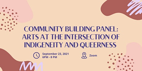 Community Building Panel: Arts at the intersection of indigeneity/queerness tickets