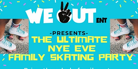 The Ultimate NYE Eve Family Skating Party tickets