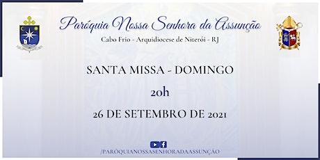 PNSASSUNÇÃO CABO FRIO - SANTA MISSA - DOMINGO - 20 HORAS - 26/09/2021 ingressos
