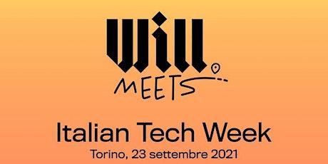 Will Meets Italian Tech Week biglietti