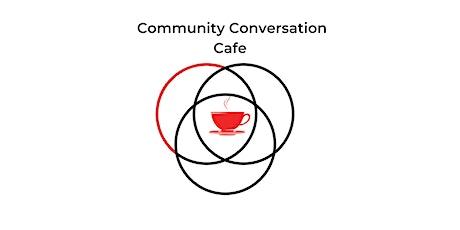 Community Conversation Cafe tickets