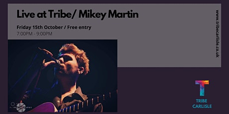 Live at Tribe / Mikey Martin tickets