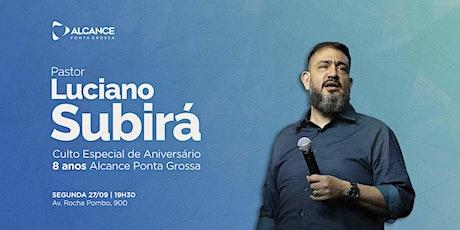 Culto de Aniversário Alcance PG - Pr. Luciano Subirá - Segunda 19h30 ingressos