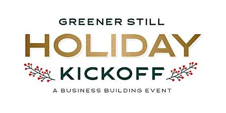 Greener Still Holiday Kickoff | A Business Building Event tickets