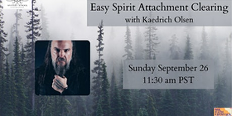 Easy Spirit Attachment Clearing with Kaedrich Olsen, free for members tickets