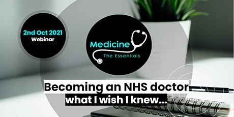 What I Wish I Knew: Becoming an NHS doctor tickets
