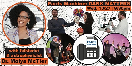 Facts Machine: Dark Matters with Dr. Moiya McTier tickets