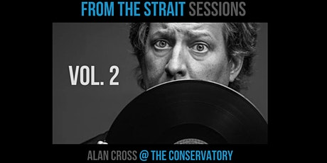 From The Strait Sessions: Alan Cross @ The Conservatory tickets