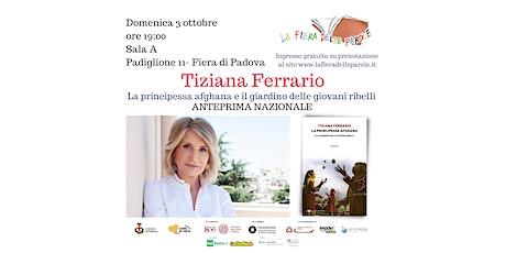 """Tiziana Ferrario """"La principessa afghana"""" biglietti"""