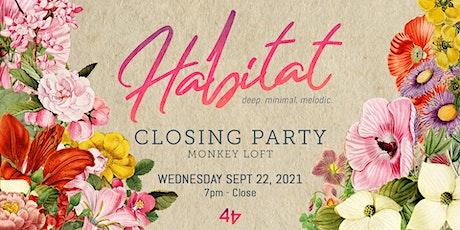 HABITAT -- FINALE * SUMMER CLOSING* tickets