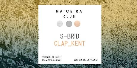 s-brid & Clap Kent @ MA·CE·RA club entradas