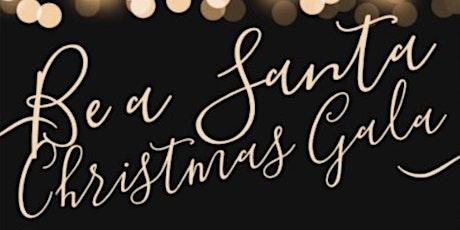 Be a Santa Christmas Gala tickets
