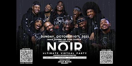NOIR -  Virtual Birthday Celebration  #lovewillneverdowithoutyou tickets