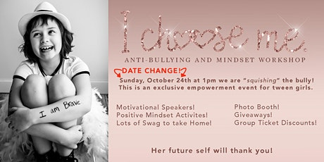 I Choose Me: Anti-Bullying and Mindset Workshop tickets