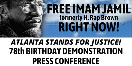 FREE IMAM JAMIL fka H. Rap Brown RIGHT NOW! 78th Birthday Demonstration tickets