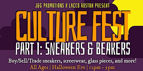 """J&G Promotions Present Culture Fest PT. I """"Sneakers and Beakers"""" tickets"""