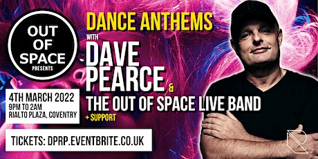 Out of Space Presents Dave Pearce Dance Anthems tickets