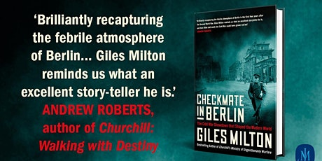"""""""Checkmate in Berlin"""" with Giles Milton - LIVE @The London History Festival tickets"""